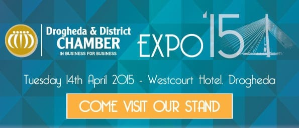 Come find us at Drogheda Expo 2015